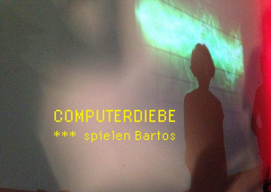 Computerdiebe spielen Bartos